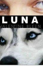 LUNA.(Louis TomlinsonFanFiction) by ValentineBleen