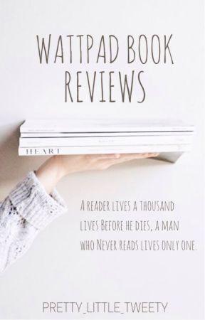 Wattpad Book Reviews by Pretty_Little_Tweety