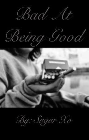 Bad at being good•min yoongi by sugasteaspoon