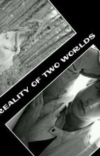 the reality of two worlds  by vanecyta