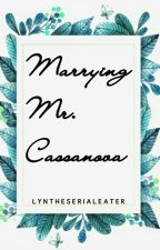 Marrying Mr. Cassanova by lyntheserialeater