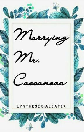 Marrying Mr. Cassanova by lyntheserialeater