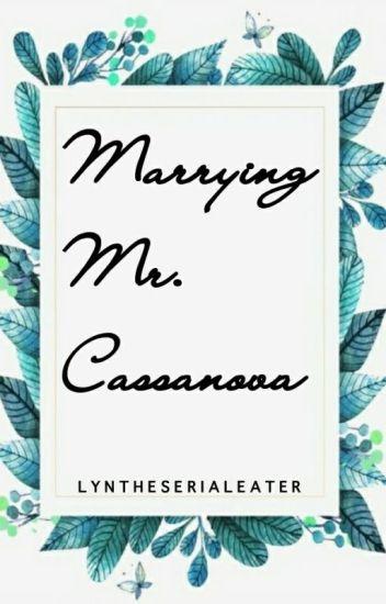 Marrying Mr. Cassanova