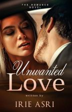 Unwanted Love by IrieAsri
