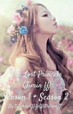 The Lost Princess (Jimin ff) [EDITING] by XJiminsWifeWithJamzX