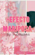 •Efecto Mariposa• (Yaoi/BL) by PuDiN-sAmA
