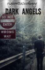 Dark Angels /Editando/ by cigarettesxxhoney