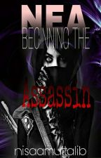 NEA : Beginning The Assassin | H | by nisaamuttalib