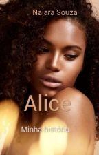 Alice by NaiaraSouza231