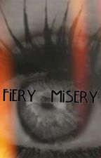 Fiery Misery: An AHS Story by ViolateismyOTP