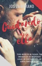 CUIDANDO DE ELLA (SagaMC - Ella#2) by JosZambrano9