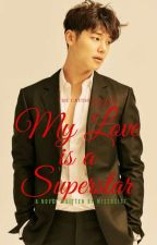 Book 3: My Love is a Superstar (COMPLETED) by missrxist