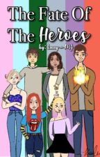 The Fate of the Heroes by kacey_MJ