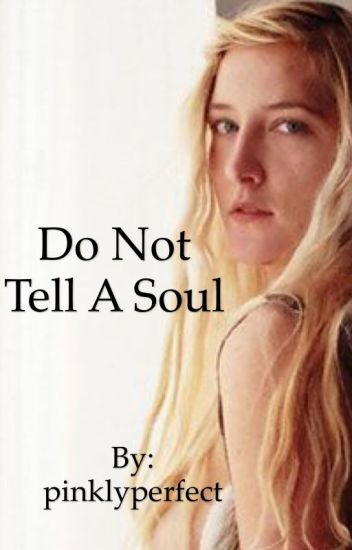 Do Not Tell A Soul