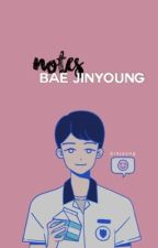Notes | Bae Jinyoung by prkjsung