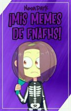 ¡Mis memes de Fnafhs! by NeonDark