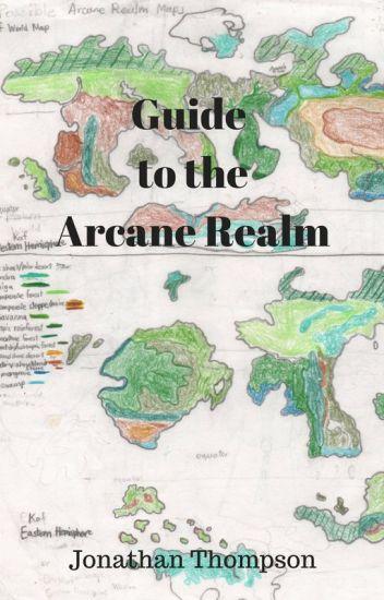 Guide to the Arcane Realm - Jdtcreates - Wattpad