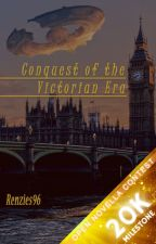 Conquest of the Victorian Era ( The Open Novella Contest) by Renzies96