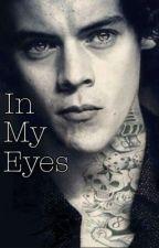 In My Eyes by Lovingdarkharry654