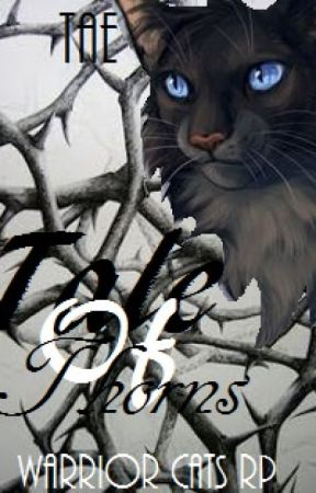 Tale of Thorns ▶  Warrior Cats Roleplay by xX_SilverEclipse_Xx