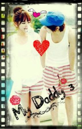 My Daddy 3 ♥ [ON HOLD] by Ms_shimmer