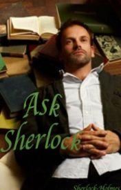 Ask Sherlock by Sherlock-Holmes
