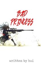Bad Princess by i_am_hai