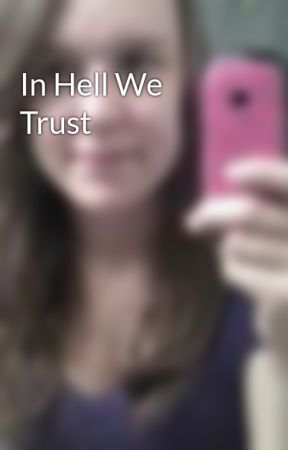 In Hell We Trust by dreaislegendary