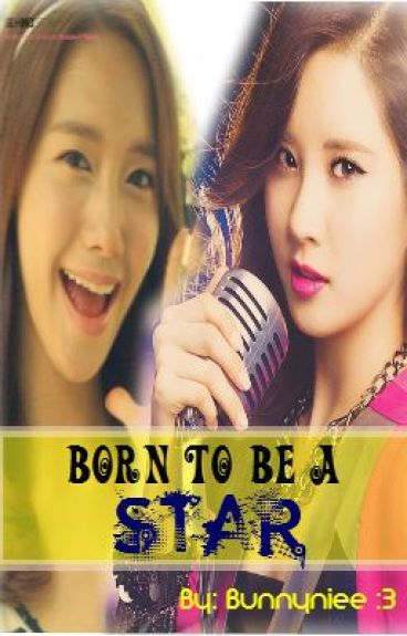 BORN TO BE A STAR ☆ [on-going] by bunnyniee