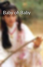 Baby oh Baby by SitiAisah793