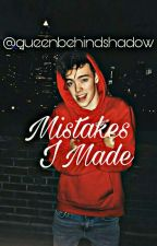 Mistakes I made || Z.H || by queenbehindshadow
