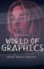 WORLD OF GRAPHICS |CERRADO| by PremiosGemasPerdidas