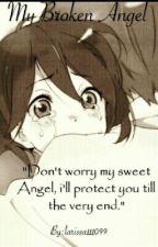 His broken angel( slowly updated ) by larissa111099