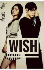 Wish [Completed]  by MeenieMiny