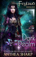Feyland: The Dark Realm by AntheaSharp