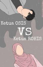Ketua OSIS Vs Ketua ROHIS by indahameliya