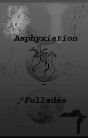 Asphyxiation - Fulladás by castawaypenguin