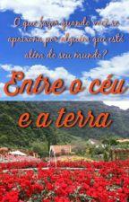 Entre o céu e a terra by larissa_ssoares