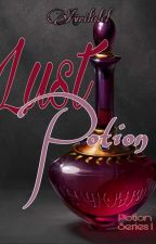 Lust Potion (COMPLETED) Potion Series 1 by avrilidel08