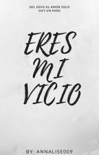 Eres mi vicio by annalise009