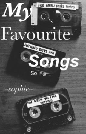 Favourite songs  by S_K_xoxo
