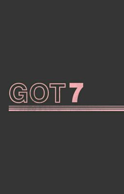 GOT7| LOVE MY GIRL