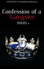 Confession of a Gangster (Completed) by caramelmacchiato95