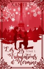 🎄 Les 25 tribulations d'Hermine 🎄 Tome 1 by Xanti_