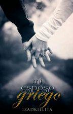 Mi Esposo Griego. Saga BF #1 by izadkielita