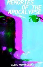 Memories of the Apocalypse by EddieMumford
