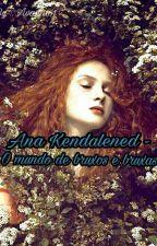 Ana Kendalened - O mundo de bruxos e bruxas {I} by Avada101