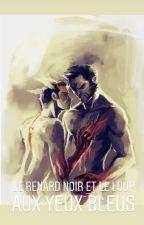 Le renard noir  et le loup aux yeux bleus  by a_kir_e