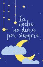 La noche no dura por siempre by giula_jpg