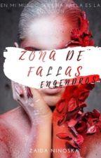 ZONA DE FALLAS-#Wattys2018 by Zaidazc14